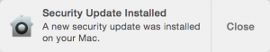 Security Update Installed.  A new security update was installed on your Mac. Close.